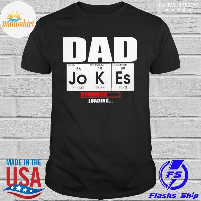 Dad jokes loading shirt