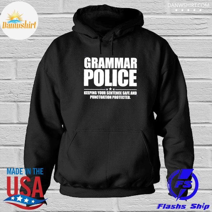 Grammar police keeping your sentence safe and pugruation protected Hoodied