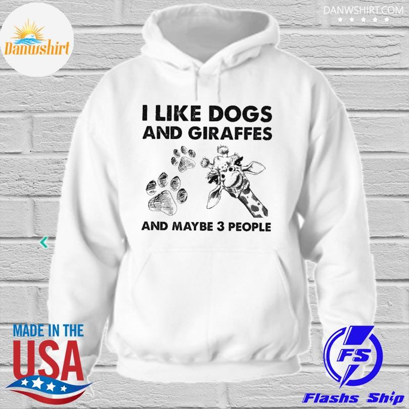 I like and giraffes and maybe 3 people hoodied