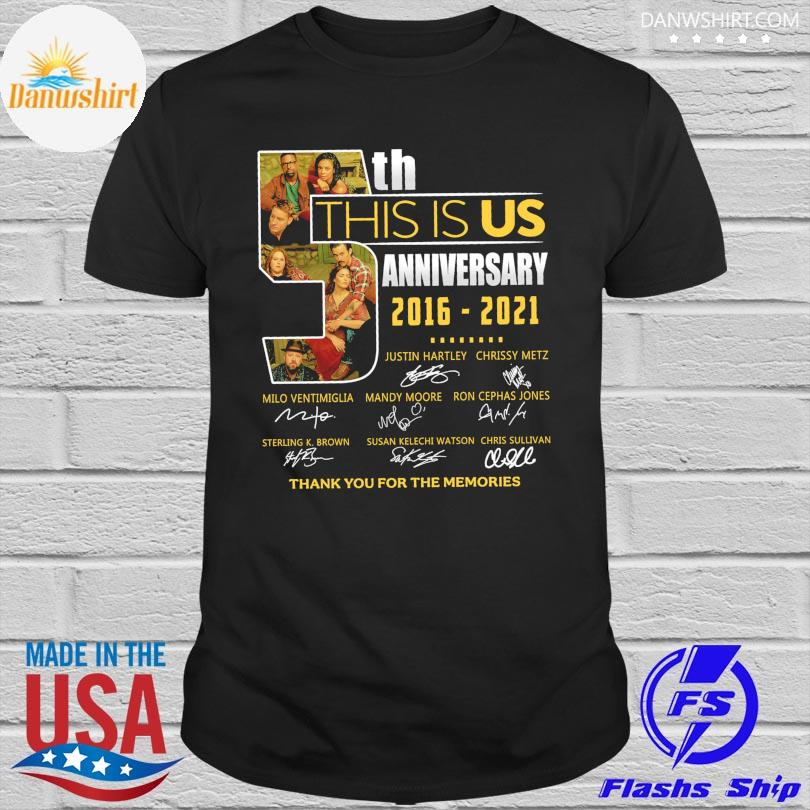 Official 5th this is us anniversary 2016 2021 thank you for the memories signatures shirt