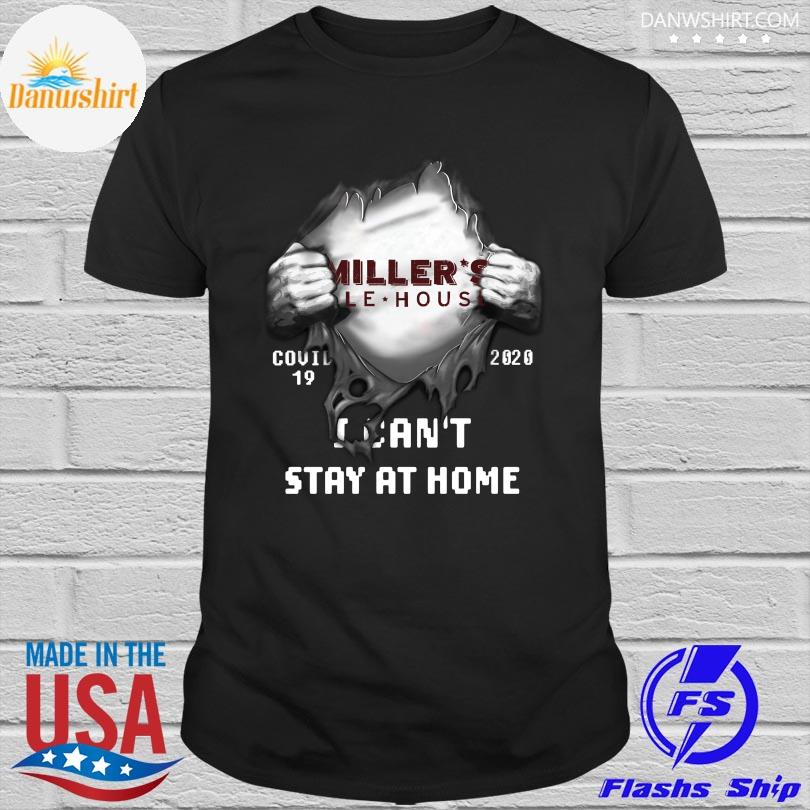 Official Blood inside me miller's ale house covid-19 2020 I can't stay at home shirt