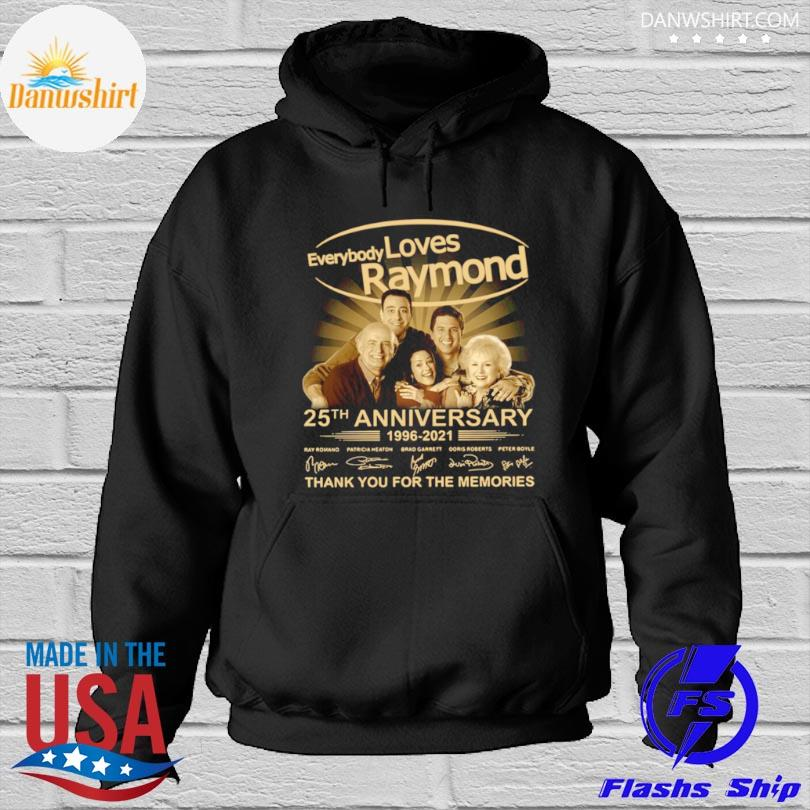 Official Every loves raymond 25th anniversary 1996 2021 thank you for the memories signatures Hoodied
