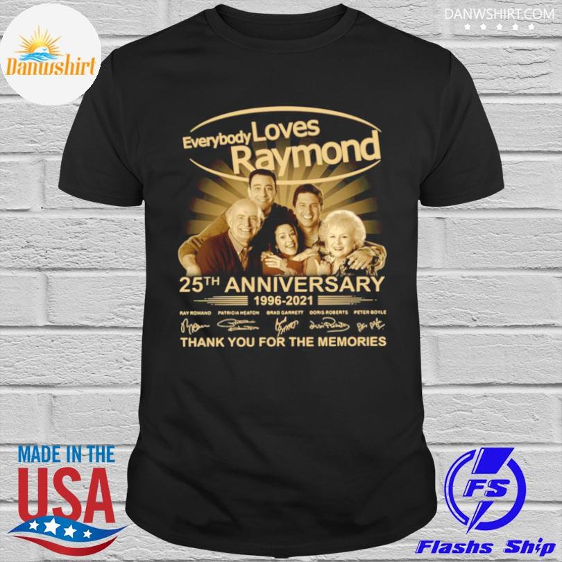 Official Every loves raymond 25th anniversary 1996 2021 thank you for the memories signatures shirt