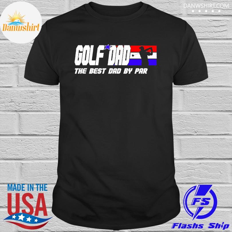 Official Golf dad the best dad by par shirt