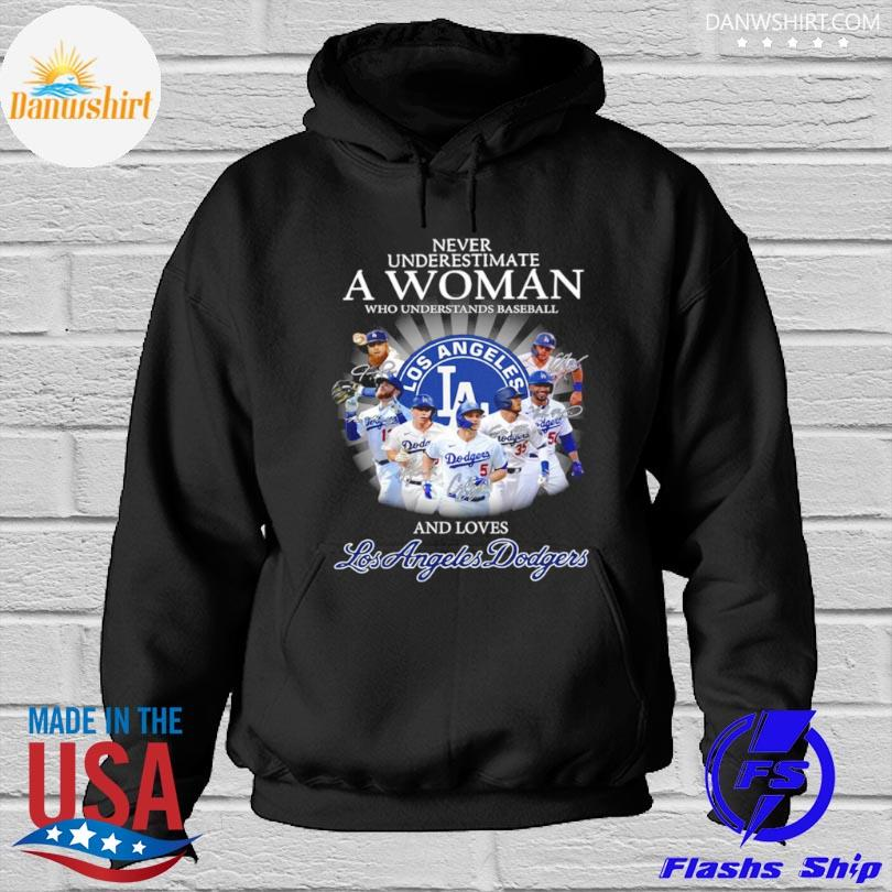 Official Never underestimate a woman who understands basketball and loves los angeles dodgers signatures Hoodied