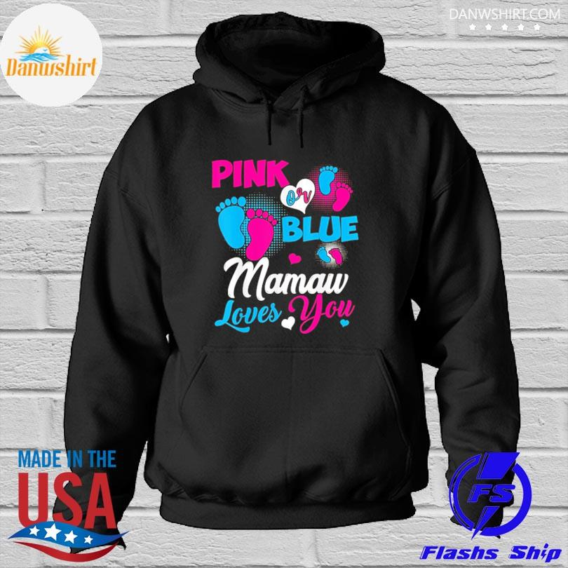 Pink or blue mamaw loves you 2021 Hoodied