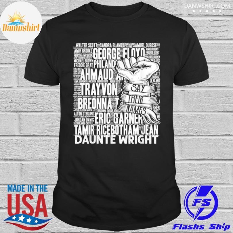 Black lives matter say their names shirt