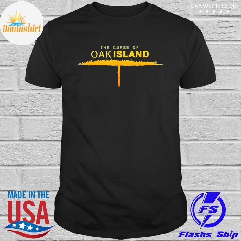 The curse of oak island shirt