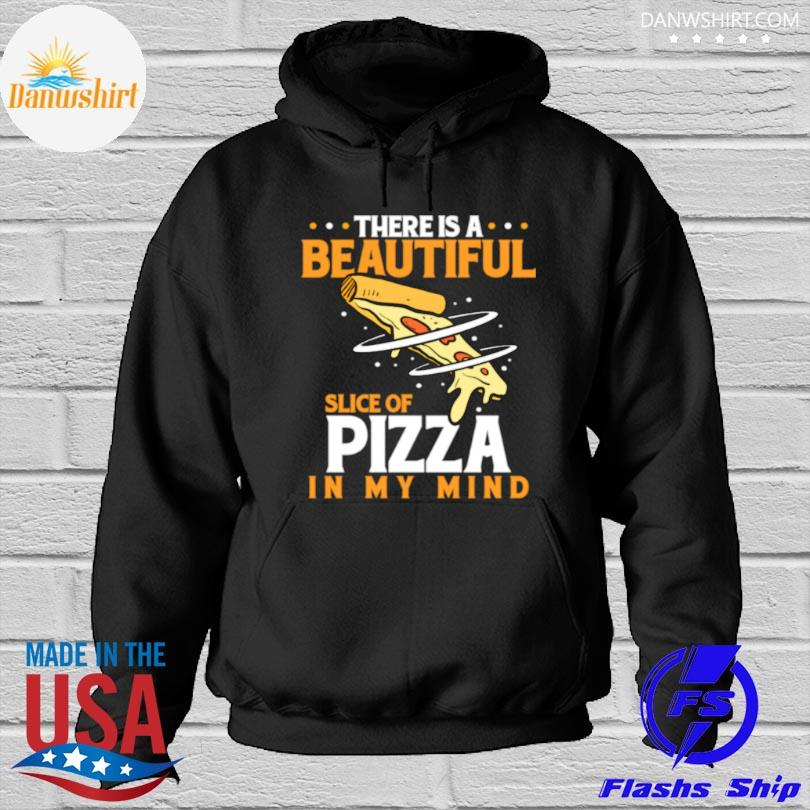 There is a beautiful slice of pizza in mind pizza love Hoodied