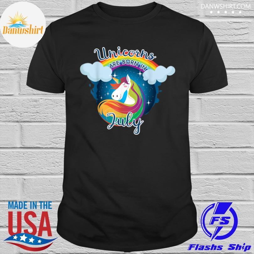 Unicorns are born in july shirt