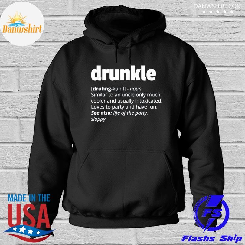 Drunkle drunk uncle father's day Hoodied