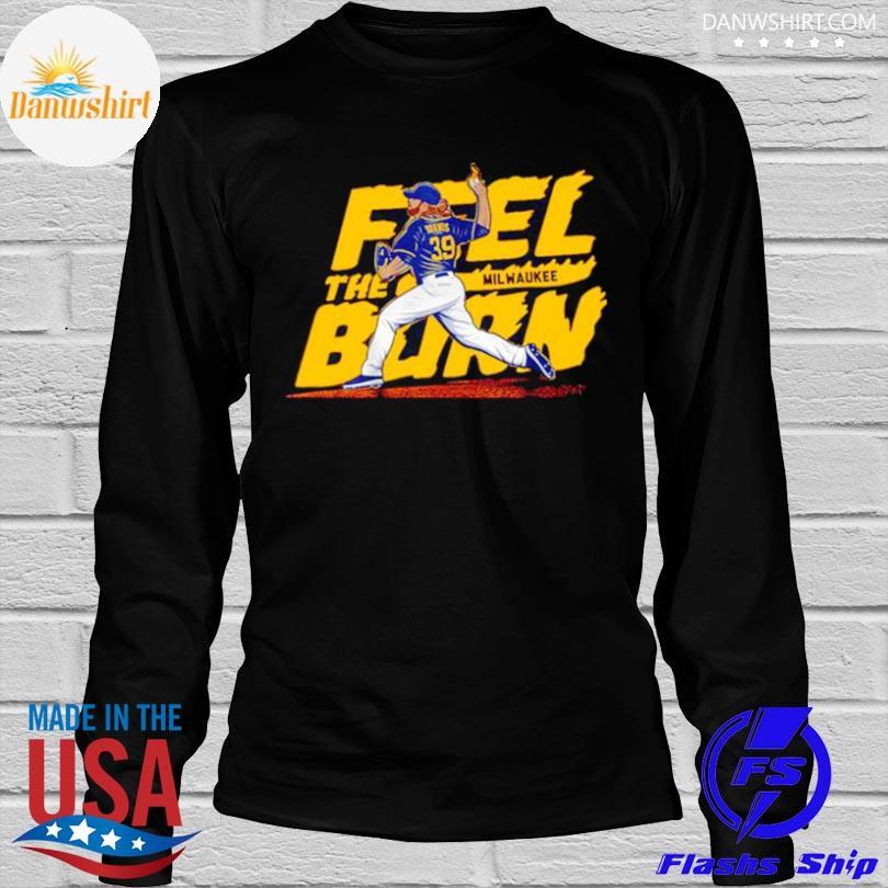 Feel the burn milwaukee shirt