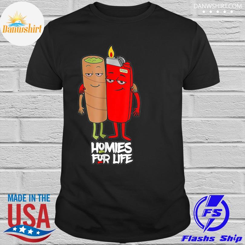 Homies for life weed shirt