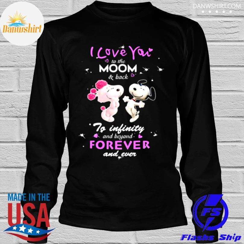 I love you to the moon and back to infinity beyond forever and never snoopy shirt