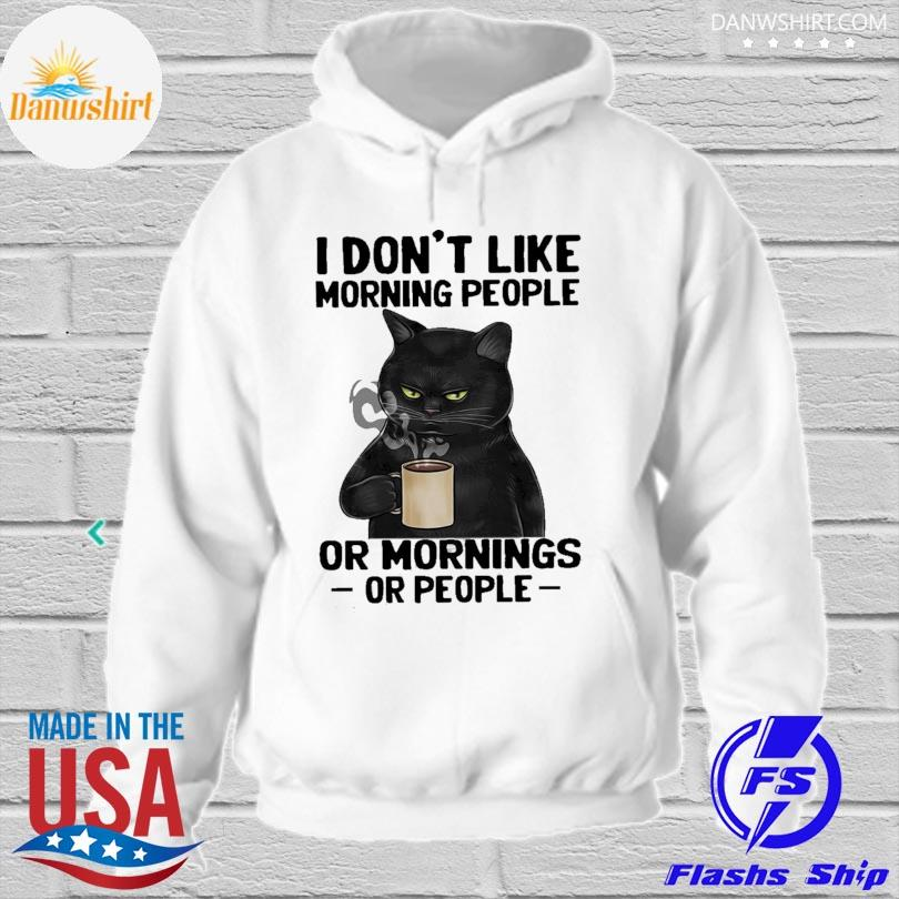 Official Black Cat I don't like morning people or mornings or people hoodied