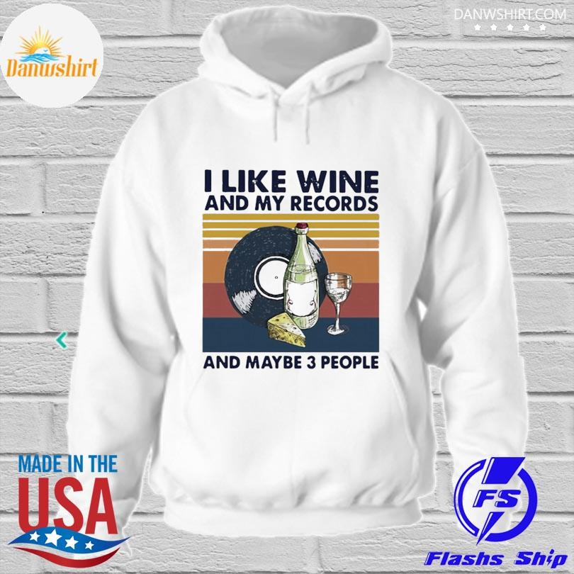 Official I like wine and my records and maybe 3 people vintage shirt