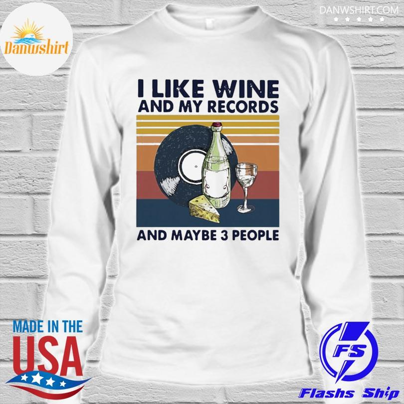 Official I like wine and my records and maybe 3 people vintage longsleeve