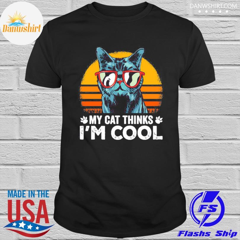 Official My cat thinks I'm cool vintage shirt