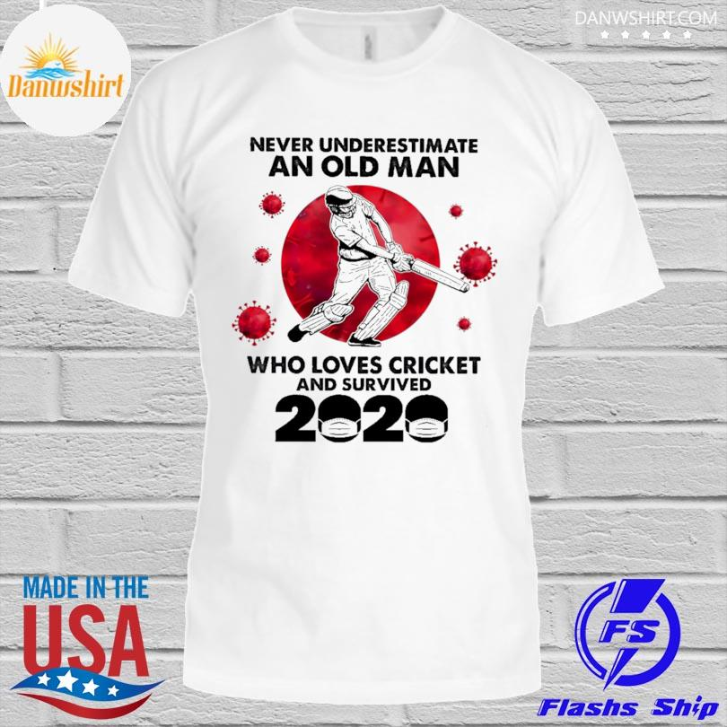 Official never underestimate an old man who loves cricket and survived 2020 shirt