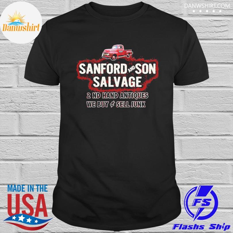 Official Sanford and son salvage 2 nd hand antiques we buy sell junk shirt