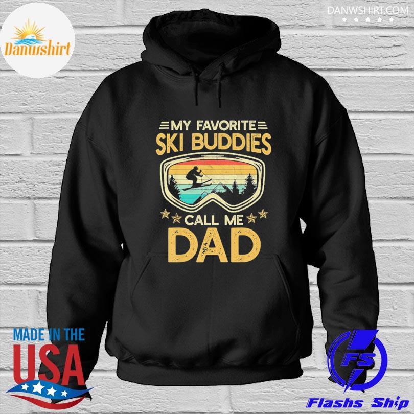 Official Skiing my favorite ski buddies call me dad vintage Hoodied