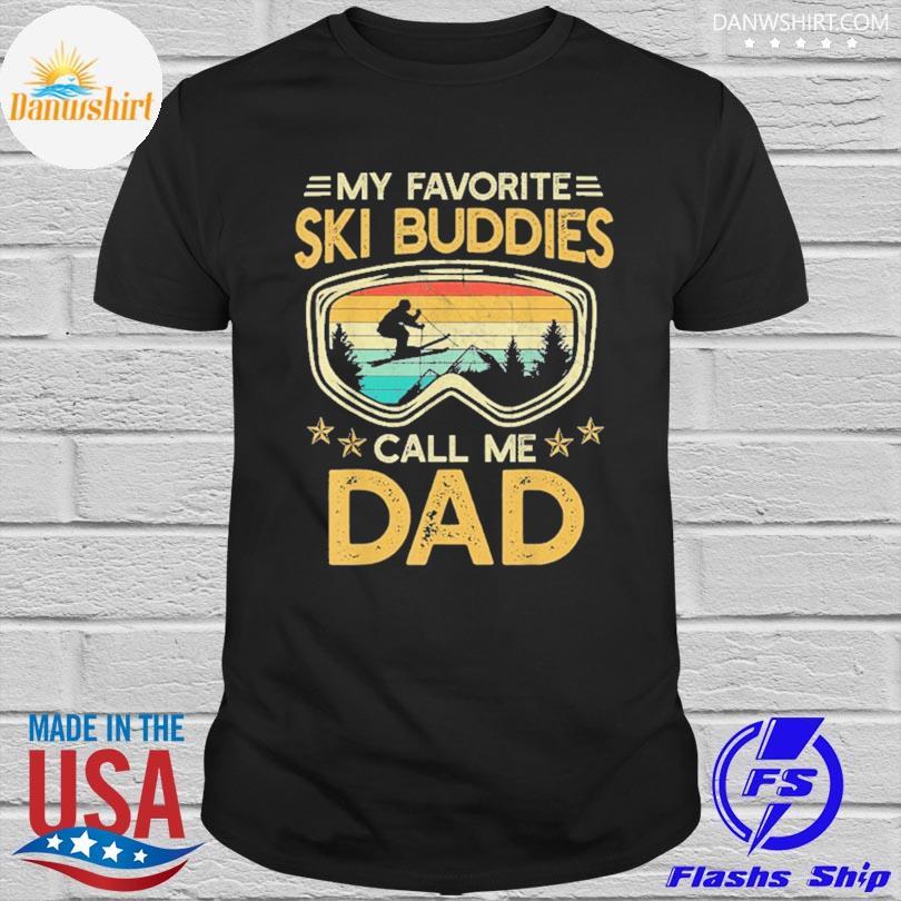 Official Skiing my favorite ski buddies call me dad vintage shirt