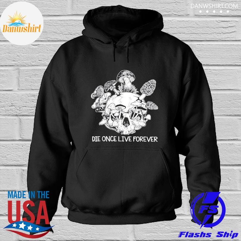 Official Skull die once live forever Hoodied