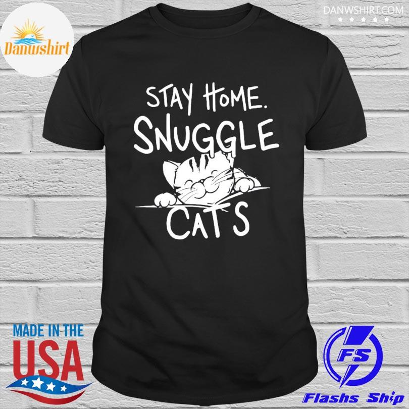 Official Stay home snuggle Cats shirt