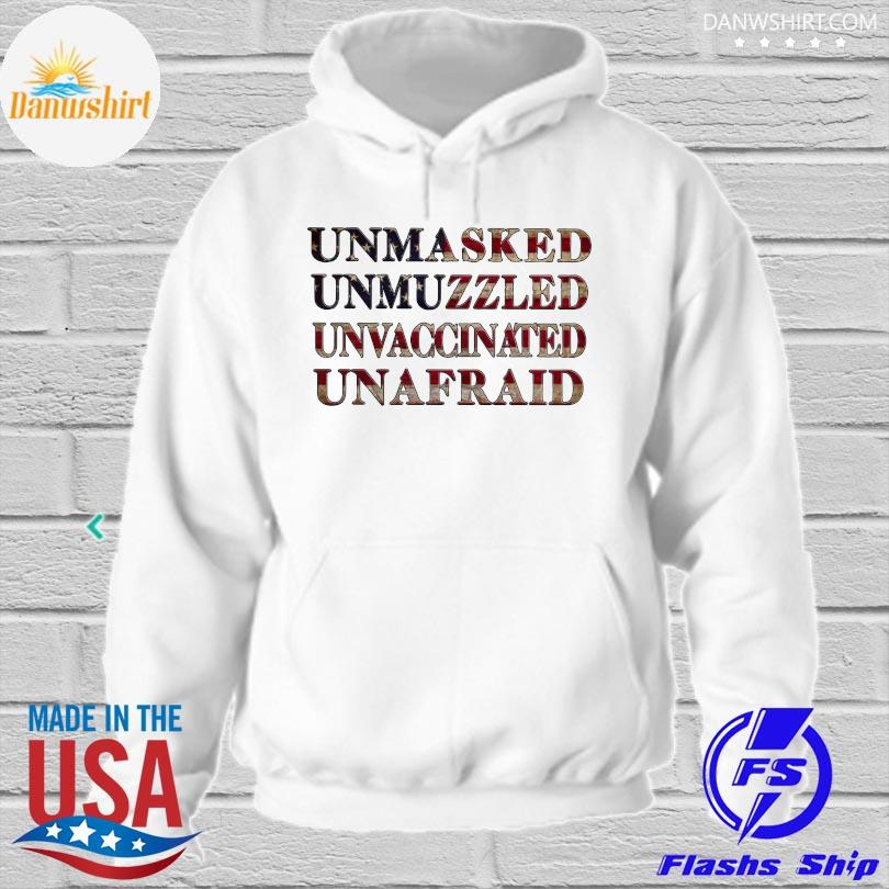 Official Unmasked unmuzzled unvaccinated unafraid new 2021 hoodied