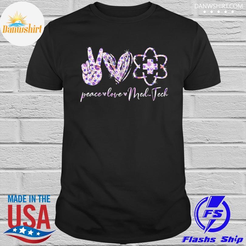 Peace love med-tech shirt