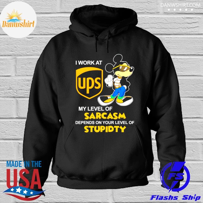 Stitch I work at ups my level of sarcasm depends on your level Hoodied
