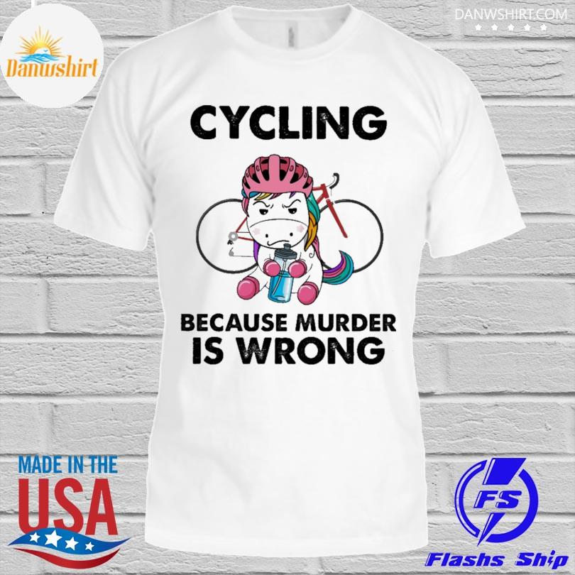 Unicorn Cycling because murder is wrong shirt