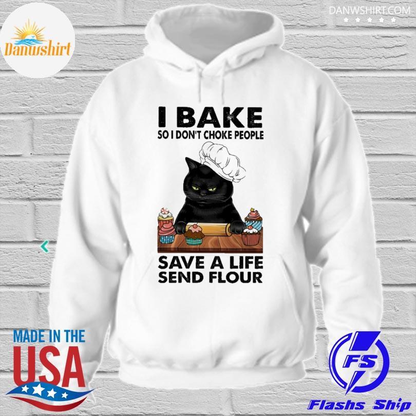 Black cat I bake so I don't choke people save a life send flour s hoodied