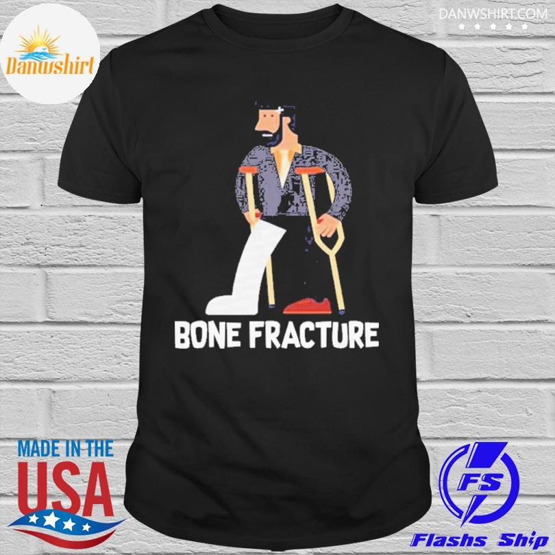 Broken Fracture shirt