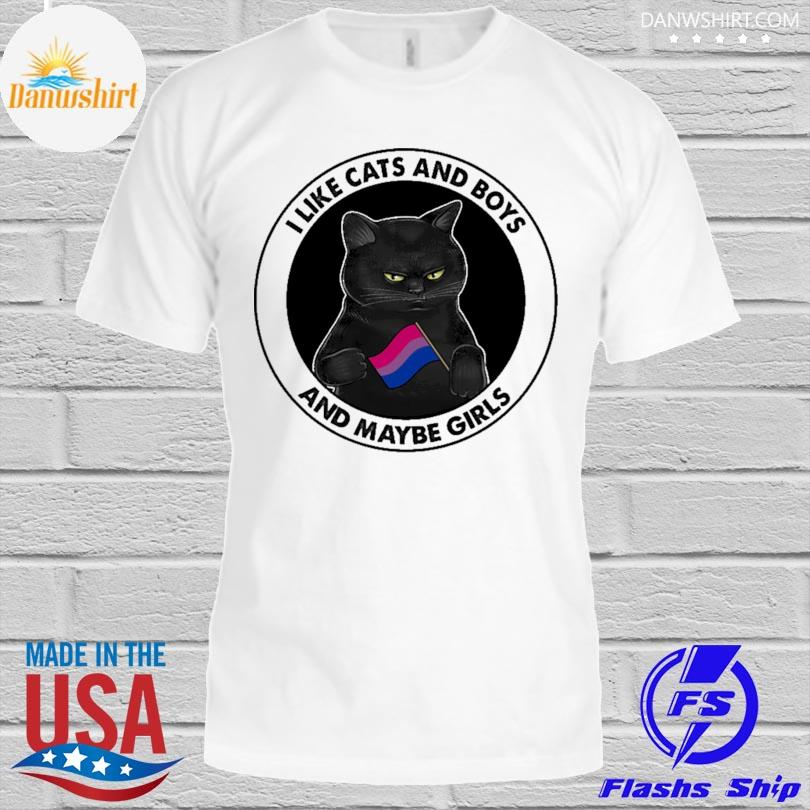 I like cats and boys and maybe girls shirt