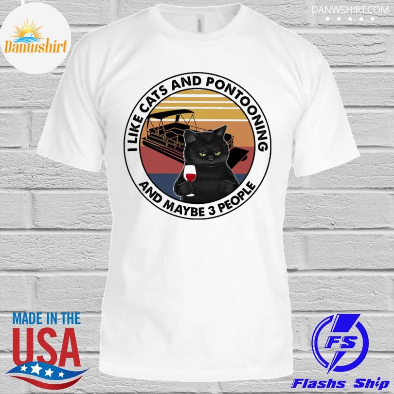I like cats and pontooning and maybe 3 people vintage shirt