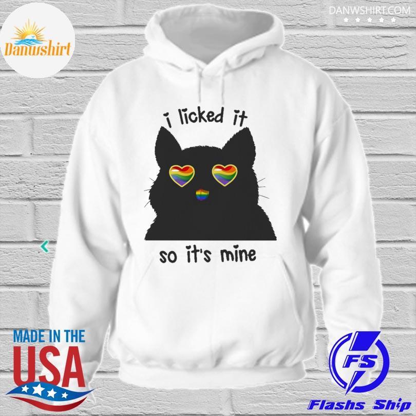 LGBT black cat I licked it so it's mine s hoodied