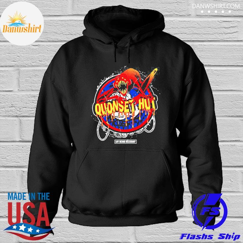 Official Any means necessary x quonset hut s Hoodied
