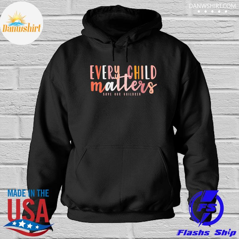 Official Day every child matters save our children s Hoodied