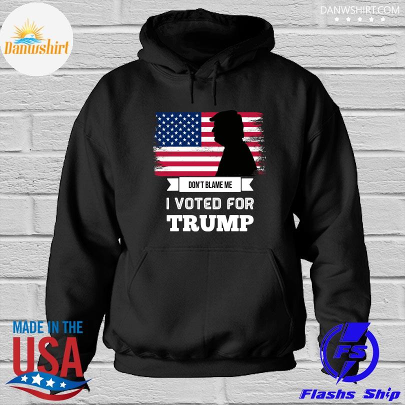 Official Don't blame me I voted for Trump American flag 2021 s Hoodied