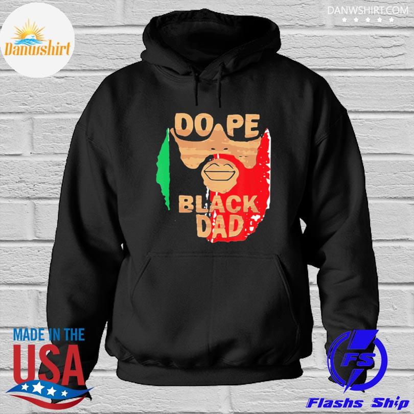 Official Dope black dad black fathers matter unapologetically dope s Hoodied