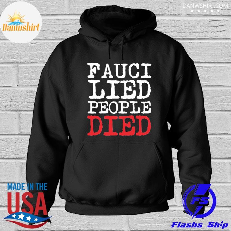 Official Fauci lied people died s Hoodied