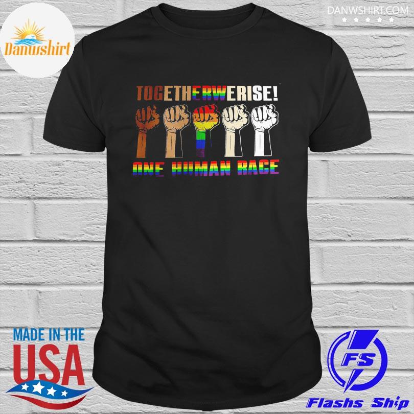 Official LGBT Together we raise one human race shirt