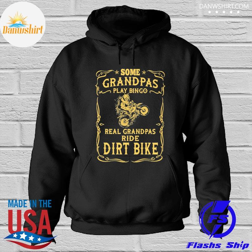 Official Motocross rider some grandpas play bingo real grandpas ride dirt bikes s Hoodied