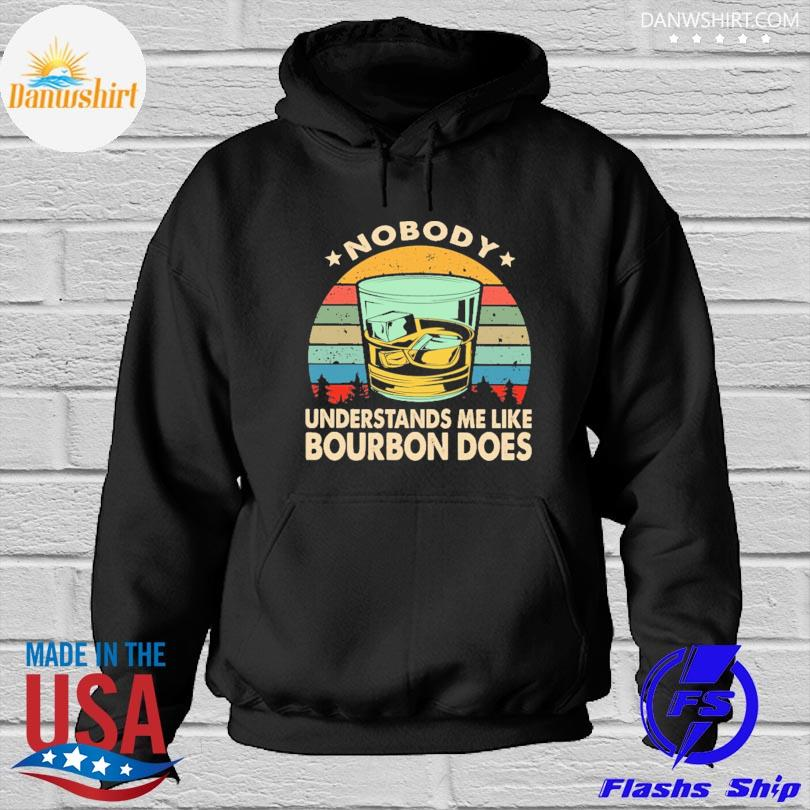 Official Nobody understands me like bourbon does vintage s Hoodied