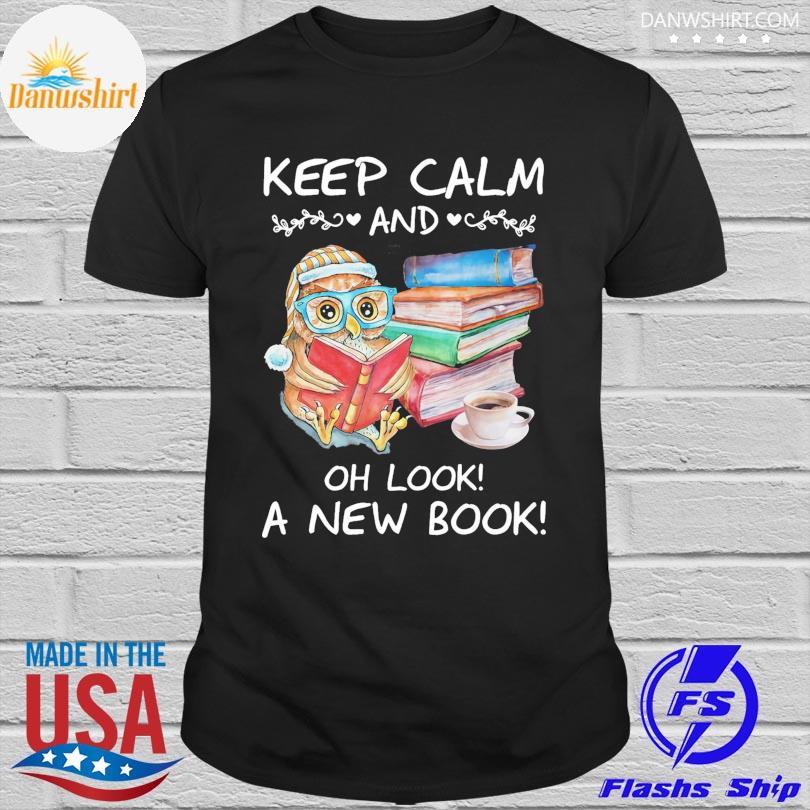 Official Owl keep calm and oh look ka new books shirt
