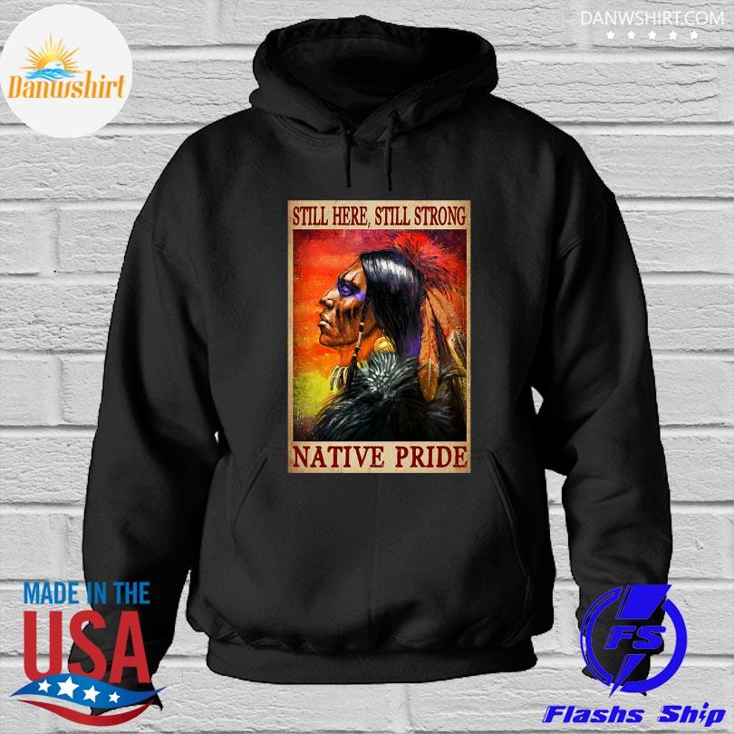 Official Still here still strong Native pride s Hoodied
