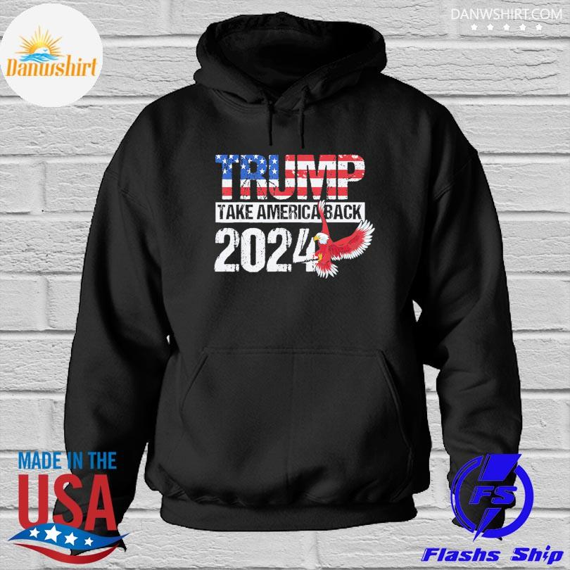 Official Trump 2024 flag take america back Trump 2024 s Hoodied