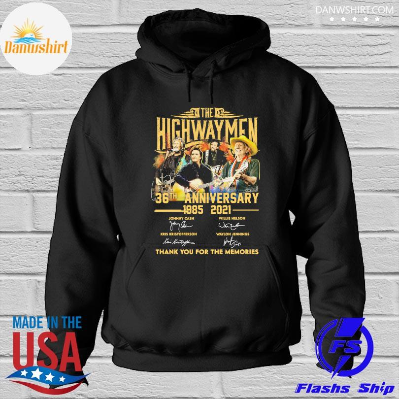 Official The Highwaymen 36th anniversary 1985 2021 thank you for the memories signatures s Hoodied