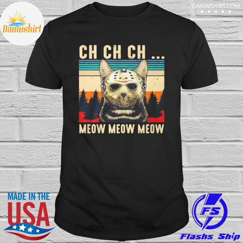 Horror Jason Voorhees Cat Ch Ch Ch Meow Meow Meow Vintage Shirt